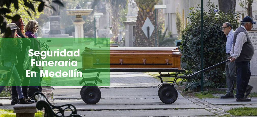 seguridad funeraria en medellin