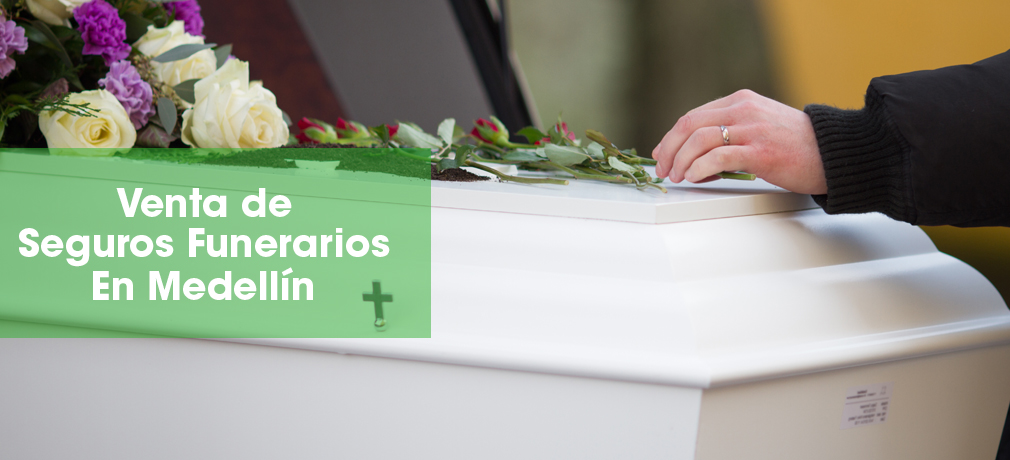 venta de seguros funerarios en medellin